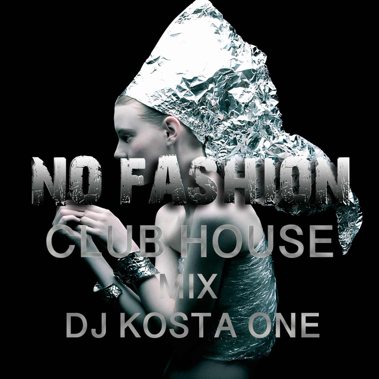 No-Fashion-ClubHouse-mix-by-Dj-kosta-One-mp3-image